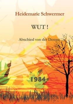 Wut! von Schwermer,  Heidemarie, Schwermer,  Natalia O.