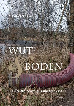Wut & Boden von Jarchow,  Klaus