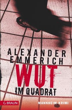 Wut im Quadrat von Emmerich,  Alexander