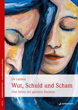 Wut, Schuld & Scham von Henke,  Judith Momo, Larsson,  Liv