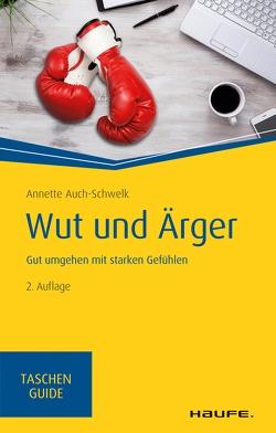 Wut und Ärger von Auch-Schwelk,  Annette