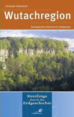 Wutachregion von Hebestreit,  Christoph