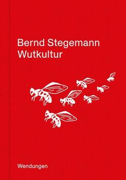 Wutkultur von Stegemann,  Bernd