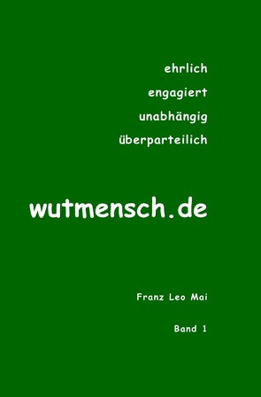 wutmensch.de von Mai,  Franz Leo