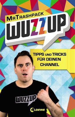 WuzzUp – Tipps und Tricks für deinen Channel von MrTrashpack