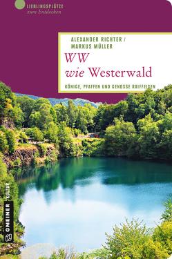 WW wie Westerwald von Mueller,  Markus, Richter,  Alexander