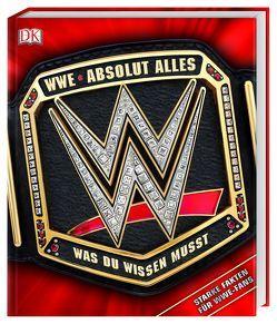 WWE Absolut alles was du wissen musst von Miller,  Dean, Pantaleo,  Steve