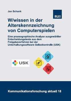 W/wissen in der Alterskennzeichnung von Computerspielen von Schank,  Jan