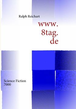 www.8tag.de von Reichart,  Ralph