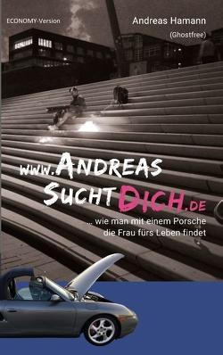 www.AndreasSuchtDich.de Economy-Version von Hamann,  Andreas