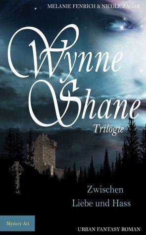 Wynne Shane Trilogie von Fenrich,  Melanie, Zagar,  Nicole