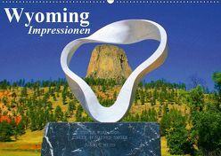 Wyoming • Impressionen (Wandkalender 2019 DIN A2 quer) von Stanzer,  Elisabeth