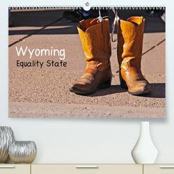Wyoming Equality State (Premium, hochwertiger DIN A2 Wandkalender 2020, Kunstdruck in Hochglanz) von Drafz,  Silvia