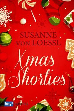 X-Mas Shorties von von Loessl,  Susanne