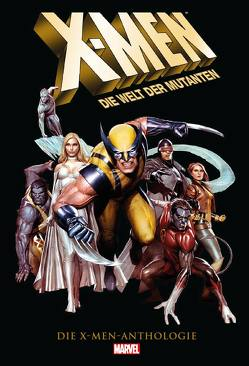 X-Men Anthologie von Bendis,  Brian Michael, Bennett,  Richard, Byrne,  John, Claremont,  Chris, Cockrum,  Dave, Heiss,  Christian, Immonen,  Stuart, Kirby,  Jack, Lee,  Jim, Lee,  Stan, Lobdell,  Scott, Morrison,  Grant, Petz,  Jürgen, Quitely,  Frank, Strittmatter,  Michael, Wein,  Len