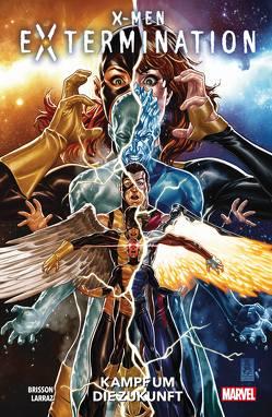 X-Men: Extermination von Brisson,  Ed, Larraz,  Pepe