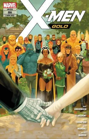 X-Men: Gold von Bandini,  Michele, Borges,  Geraldo, Cresta,  Marika, Guggenheim,  Marc, Land,  Greg, Marquez,  David, Nauck,  Todd, Petz,  Jürgen, Thompson,  Kelly