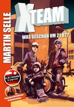 X-Team: Was geschah um 21:07 von Selle,  Martin