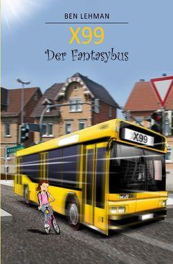 X99 – Der Fantasybus von Lehman,  Ben