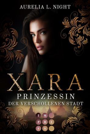 Xara. Prinzessin der verschollenen Stadt von Night,  Aurelia L.