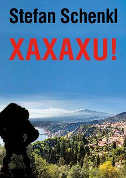 Xaxaxu! von Schenkl,  Stefan