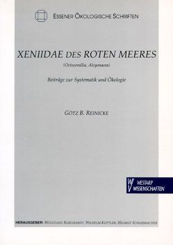 Xeniidae des Roten Meeres (Octocorallia, Alcyonacea) von Burghardt,  Wolfgang, Kuttler,  Wilhelm, Reinicke,  Götz, Schuhmacher,  Helmut