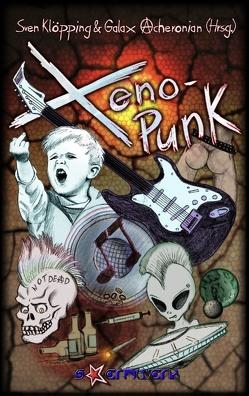 Xeno-Punk von Acheronian,  Galax, Borgan,  Alvar, Brake,  Frederic, Klöpping,  Sven, Kraske,  Hartmut Holger, Post,  Uwe, Schmidt,  Michael, Stoesser,  Achim, William,  Surfin