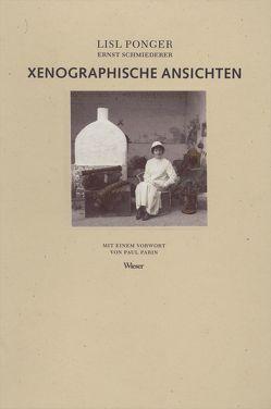 Xenographische Ansichten von Parin,  Paul, Ponger,  Lisl, Schmiederer,  Ernst