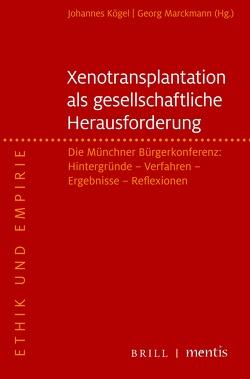 Xenotransplantation als gesellschaftliche Herausforderung von Kögel,  Johannes, Marckmann,  Georg