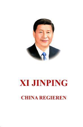 Xi Jinping: China regieren von Xi,  Jinping