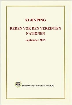 Xi Jinping – Reden vor den Vereinten Nationen – September 2015 von Xi,  Jinping