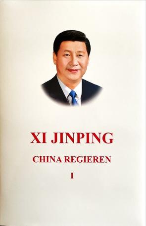 Xi Jinping the Governance of China I von Verlag für fremdsprachige Literatur, Xi,  Jinping