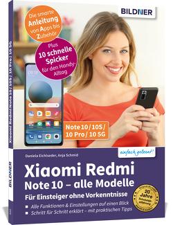 Xiaomi Redmi Note10 / 10S / 10Pro/105G – Für Einsteiger ohne Vorkenntnisse von Eichlseder,  Daniela, Schmid,  Anja