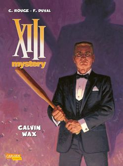 XIII Mystery 10: Calvin Wax von Duval,  Fred, Rouge,  Correntin, Sachse,  Harald