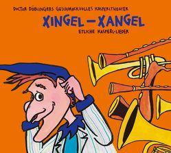 Xingel-Xangel von Acher,  Micha, Oehmann,  Richard, Parzefall,  Josef, Schrank,  Greulix, Weber,  Tobi