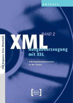 XML – Ausgabeerzeugung mit XSL von Bergmann,  Olaf, Wittenbrink,  Heinz