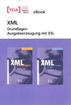 XML Grundlagen – Ausgabeerzeugung mit XSL. eBook von Bergmann,  Olaf, Wittenbrink,  Heinz