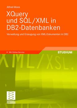 XQuery und SQL/XML in DB2-Datenbanken von Moos,  Alfred