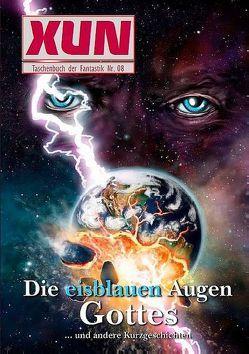 XUN – fantastische Geschichten: Taschenbuch der Fantastik Nr. 08 von Walter,  Bernd