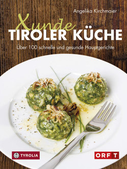 Xunde Tiroler Küche von Kirchmaier,  Angelika