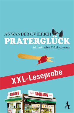 XXL-LESEPROBE: Anwander/Vierich – Praterglück von Anwander,  Berndt, Vierich,  Thomas Askan