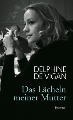 XXL-Leseprobe – Das Lächeln meiner Mutter von de Vigan,  Delphine, Heinemann,  Doris