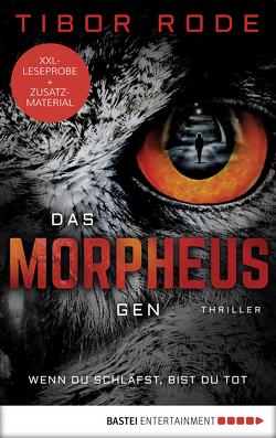 XXL-Leseprobe: Das Morpheus-Gen von Rode,  Tibor