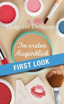 XXL-Leseprobe: Delacourt – Im ersten Augenblick von Delacourt,  Grégoire, Steinitz,  Claudia