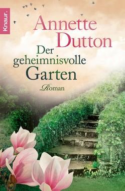 XXL-Leseprobe – Der geheimnisvolle Garten von Dutton,  Annette