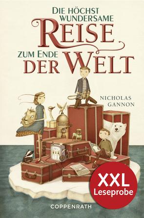 XXL-Leseprobe: Die höchst wundersame Reise zum Ende der Welt von Fricke,  Harriet, Gannon,  Nicholas