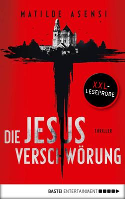 XXL-Leseprobe: Die Jesus-Verschwörung von Asensi,  Matilde, Martin,  Sybille