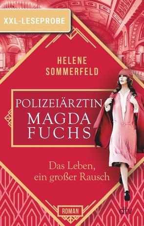 XXL-Leseprobe: Polizeiärztin Magda Fuchs – Das Leben, ein großer Rausch von Sommerfeld,  Helene
