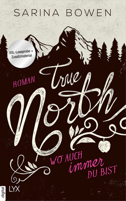 XXL-Leseprobe: True North – Wo auch immer du bist von Bowen,  Sarina