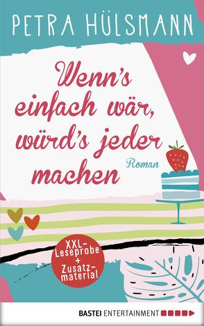 XXL-Leseprobe: Wenn's einfach wär, würd's jeder machen von Hülsmann,  Petra